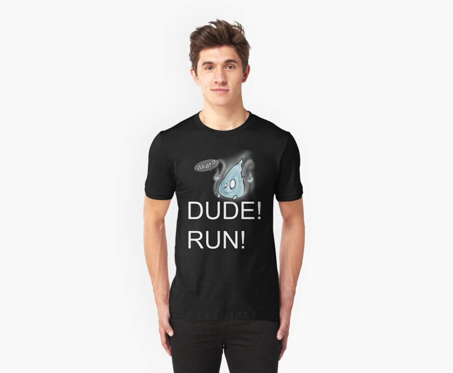 Dude! Run! by Karla Aguirre