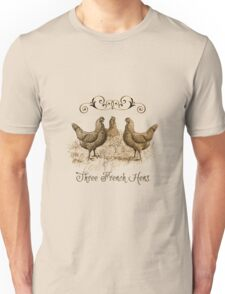 3 French Hens Unisex T-Shirt