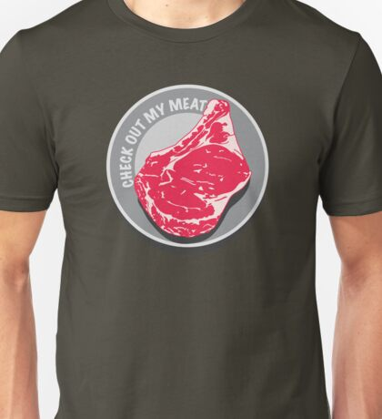 Check Out My Meat Unisex T-Shirt