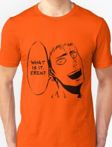 'What Is It Eren' Jean Attack On Titan T-Shirt