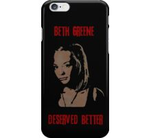 Beth Greene Deserved Better. iPhone Case/Skin