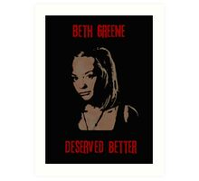 Beth Greene Deserved Better. Art Print