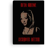 Beth Greene Deserved Better. Canvas Print