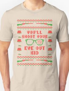 You'll Shoot Your Eye Out Kid Christmas Ugly Sweater T-Shirt