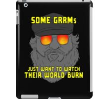 Some GRRMs Just Want to Watch the World Burn iPad Case/Skin