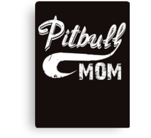 Pitbull Mom Canvas Print