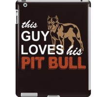 This Guy Loves His Pitbull iPad Case/Skin