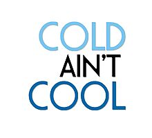 Cold aint Cool Photographic Print