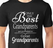 Best Grandparents Get Promoted To Great Grandparents Unisex T-Shirt