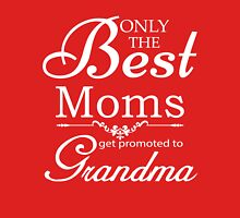 Best Mom Get Promoted To Grandma Womens Fitted T-Shirt