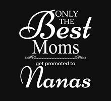 Best Mom Get Promoted To Nana Womens Fitted T-Shirt