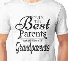 Best Parents Get Promoted To Grandparents Unisex T-Shirt