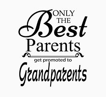 Best Parents Get Promoted To Grandparents Unisex T-Shirt