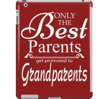 Best Parents Get Promoted To Grandparents iPad Case/Skin