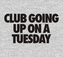 Club Going Up On A Tuesday by kammys