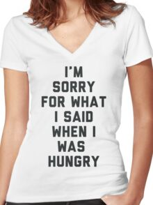 Sorry For What I Said When I was Hungry Women's Fitted V-Neck T-Shirt