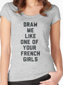 Draw Me Like One of Your French Girls Women's Fitted Scoop T-Shirt