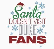 Santa Doesn't Visit Duke Fans T-Shirt
