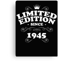 Limited edition since 1945 Canvas Print