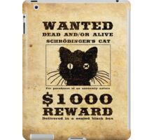 WANTED dead and/or alive - Schrödinger's cat iPad Case/Skin
