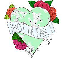 Not Ur Babe by IFoundalaska