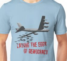 Laying the Eggs of Democracy Unisex T-Shirt