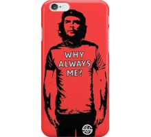 Why always me? iPhone Case/Skin