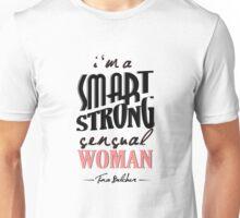 A Smart, Strong, Sensual Woman Unisex T-Shirt