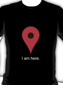 I Am Here Pin T-Shirt
