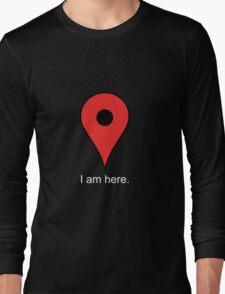 I Am Here Pin Long Sleeve T-Shirt
