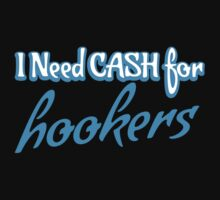 I need CASH for HOOKERS by jazzydevil