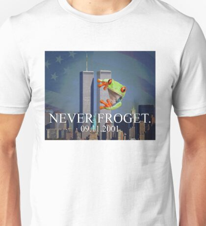 Never Froget 9/11/2001 Unisex T-Shirt
