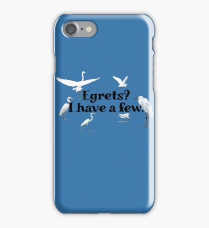Egrets? I have a few iPhone Case/Skin