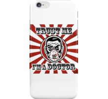 Trust me, I'm a doctor iPhone Case/Skin