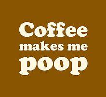 Coffee make me poop by hypetees