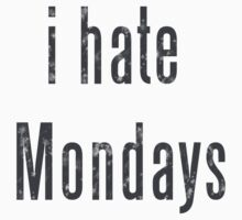 I Hate Mondays by Amanda Cole