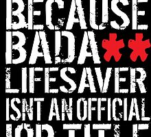 Hilarious 'Firefighter because Badass Isn't an Official Job Title' Tshirt, Accessories and Gifts by Albany Retro
