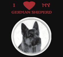 I LOVE MY GERMAN SHEPERD T-SHIRT by hammye01