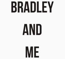 """bradley and me"" by FreyaEmrys"