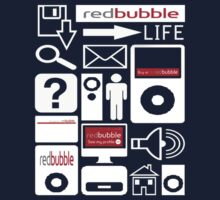 The RedBubble Life T-Shirt