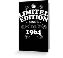 Limited edition since 1964 Greeting Card
