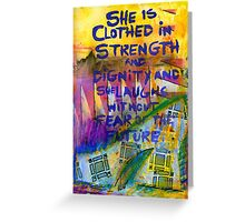 Being Clothed in STRENGTH Greeting Card