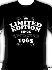 Limited edition since 1965 T-Shirt