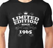 Limited edition since 1965 Unisex T-Shirt