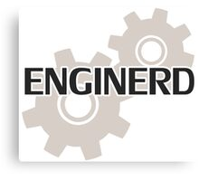 Enginerd Engineer Nerd Canvas Print