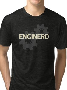 Enginerd Engineer Nerd Tri-blend T-Shirt