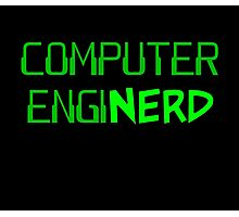 Computer Engineer Enginerd Photographic Print