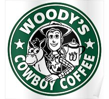 Woody's Cowboy Coffee Poster