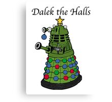 Dalek the Halls Canvas Print