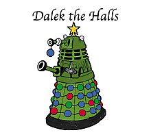 Dalek the Halls Photographic Print